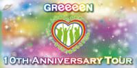 GReeeeN 10TH ANNIVERSARY TOUR